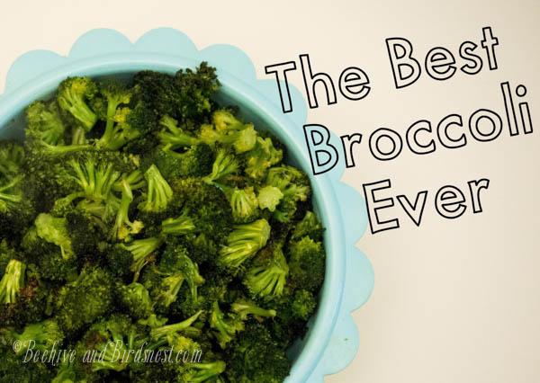Best Broccoli recipe ever-beehive and birdsnest.com